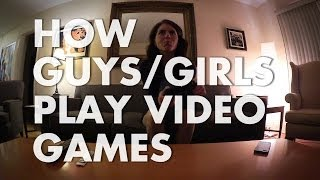 How Guys/Girls Play Video Games