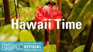 Hawaii Time: Beach Relaxing Hawaiian Guitar Music for Leisure, Unwinding, Chilling
