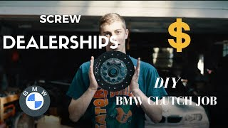 SCREW THE DEALERSHIP! DIY BMW M3 Clutch Change