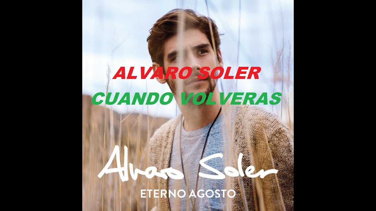 alvaro-soler-cuando-volveras-lyrics-music-lyrics-music