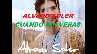 Alvaro Soler - Cuando Volveras (Lyrics Music)