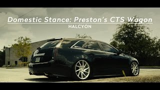 Domestic Stance: Preston's CTS Wagon | HALCYON