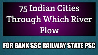 City Besides River(INDIA)   For SBI,IBPS, Railway and SSC Exams    Static G.K