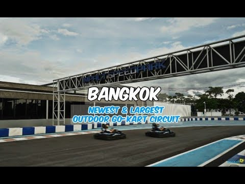 IMPACT SPEED PARK - Newest & Largest Outdoor Go Kart Circuit in Bangkok