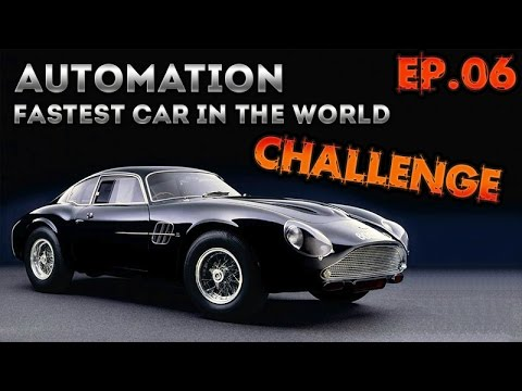 Automation: Fastest Car In The World Challenge Ep.6