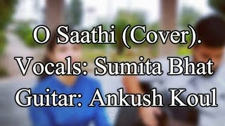 O Saathi (Mashup Cover) | Sumita ft. Ankush