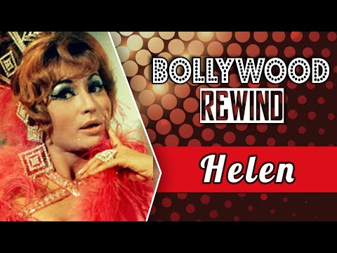 Helen - The Cabaret Queen of Bollywood | Bollywood Rewind | Biography & Facts