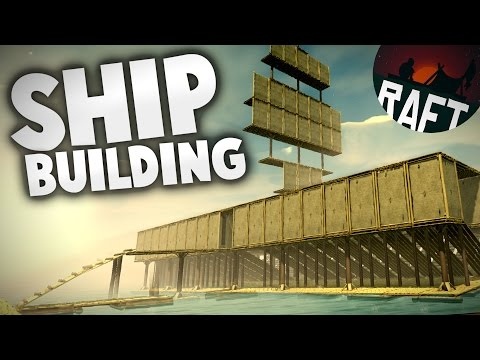 Raft - SHIP BUILDING! Building a MASSIVE Ship in the Latest Update!  - Let's Play Raft Gameplay