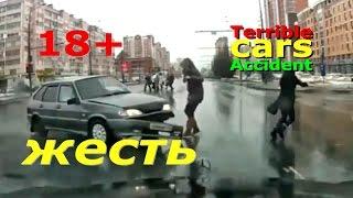 (18+) Смертельные аварии и ДТП с пешеходами. Жесть.