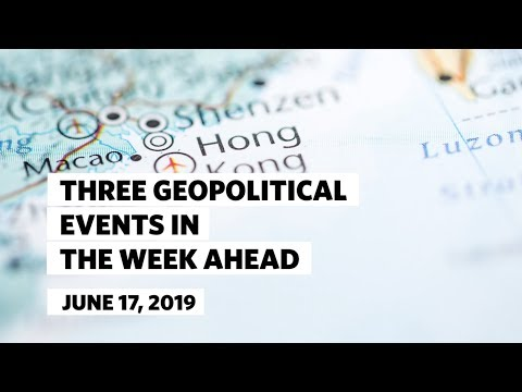 three-geopolitical-events-in-the-week-ahead-•-june-17,-2019