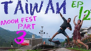 Jiufen, Fulong & Pingxi Moon Festival Weekend Part 3/3!! (ep 12)