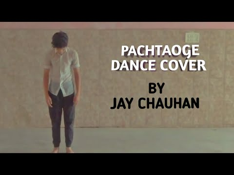 PACHTAOGE : ARIJIT SINGH | VICKY KAUSHAL | NORA FATEHI | DANCE COVER BY {JAY CHAUHAN}