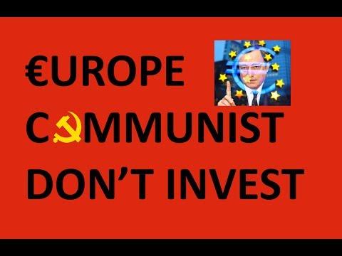 Europe is Communist - Don't Invest - Euro Crash