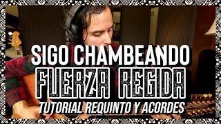 Sigo Chambeando - Fuerza Regida - Tutorial - Requinto - Acordes - Guitarra