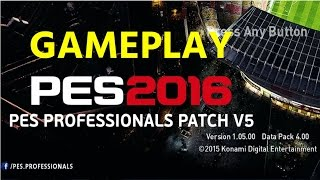 Pro Evolution Soccer 2016 GAMEPLAY PROFESSIONALS PATCH  V5
