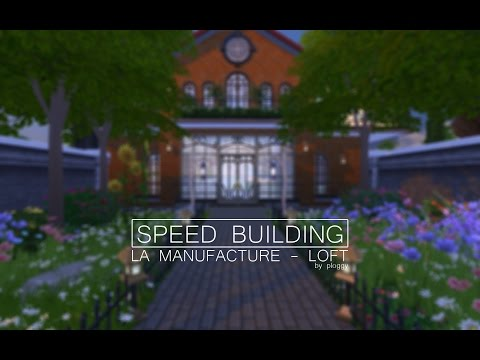 "The Sims 4 - SPEED BUILDING - ""LA MANUFACTURE"" - INDUSTRIAL STYLED LOFT"