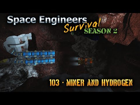 Space Engineers Survival Series - Episode 103 - Miner and Hydrogen  [HD]