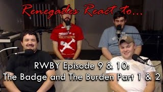 Renegades React to... RWBY Episode 9 & 10: The Badge and the Burden Part 1 & 2