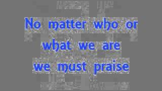 J Moss -We Must Praise (LYRICS).wmv