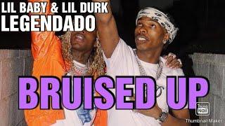 Lil Baby & Lil Durk - Bruised Up (LEGENDADO)