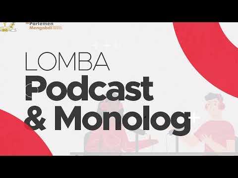 Lomba Podcast & Monolog dalam rangka Parlemen Mengabdi 2021