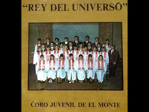 REY DEL UNIVERSO - Coro Juvenil De El Monte