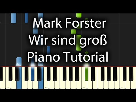 Mark Forster - Wir sind groß Tutorial (How To Play On Piano)