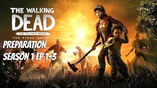 "The Walking Dead:Season 4 ""The Final Season"" Preparation Stream - Season 1 Ep 1-3"