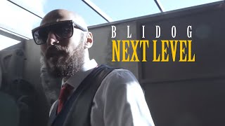 Blidog - Next Level - (official Music Video)
