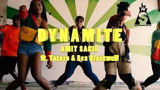 Amit Sagie - Dynamite ft. Tazazo & Ben Blackwell | עמית שגיא - דיינמייט מארח את טזזו ובן בלאקוואל
