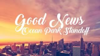 Video Ocean Park Standoff - Good News (Lyrics) download MP3, 3GP, MP4, WEBM, AVI, FLV Mei 2018