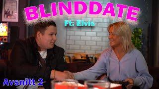 Elvis Går På Blinddate Med Sin Drömtjej - Avsnitt 2