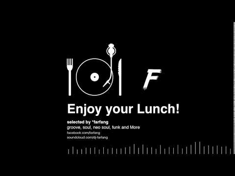 Enjoy Your Lunch | Chilling Grooves Mix | by *Farfang