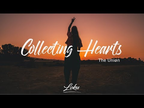 The Uniøn - Collecting Hearts