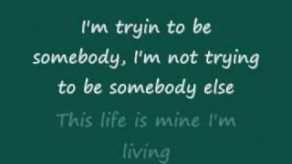 3 Doors Down-Be Somebody lyrics