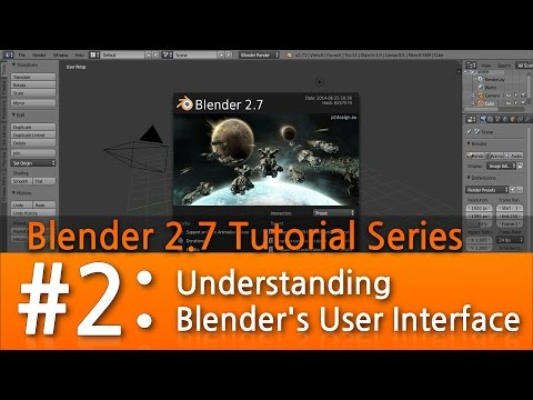 Blender 2.7 Tutorial #2 :  Understanding the User Interface & Preferences #b3d