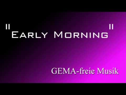 Early Morning - GEMA-freie Musik/free Music