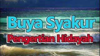 Pengertian Hidayah, Ngaji Tasawuf Buya Syakur