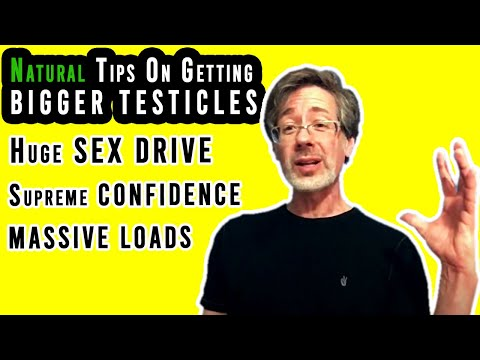 Natural Tips On Getting BIGGER TESTICLES For A Huge SEX DRIVE, Supreme CONFIDENCE, and MASSIVE LOADS from YouTube · Duration:  6 minutes 9 seconds
