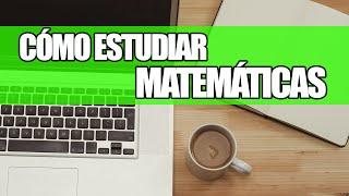 Cómo Estudiar Rápido y Bien para un Examen de Matemáticas