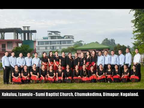XAKULUU, ISAWULO - Sumi Baptist Church Chumukedima. Sumi Hymn Song.
