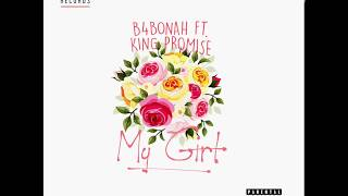 B4bonah feat King Promise - My Girl (Audioslide)