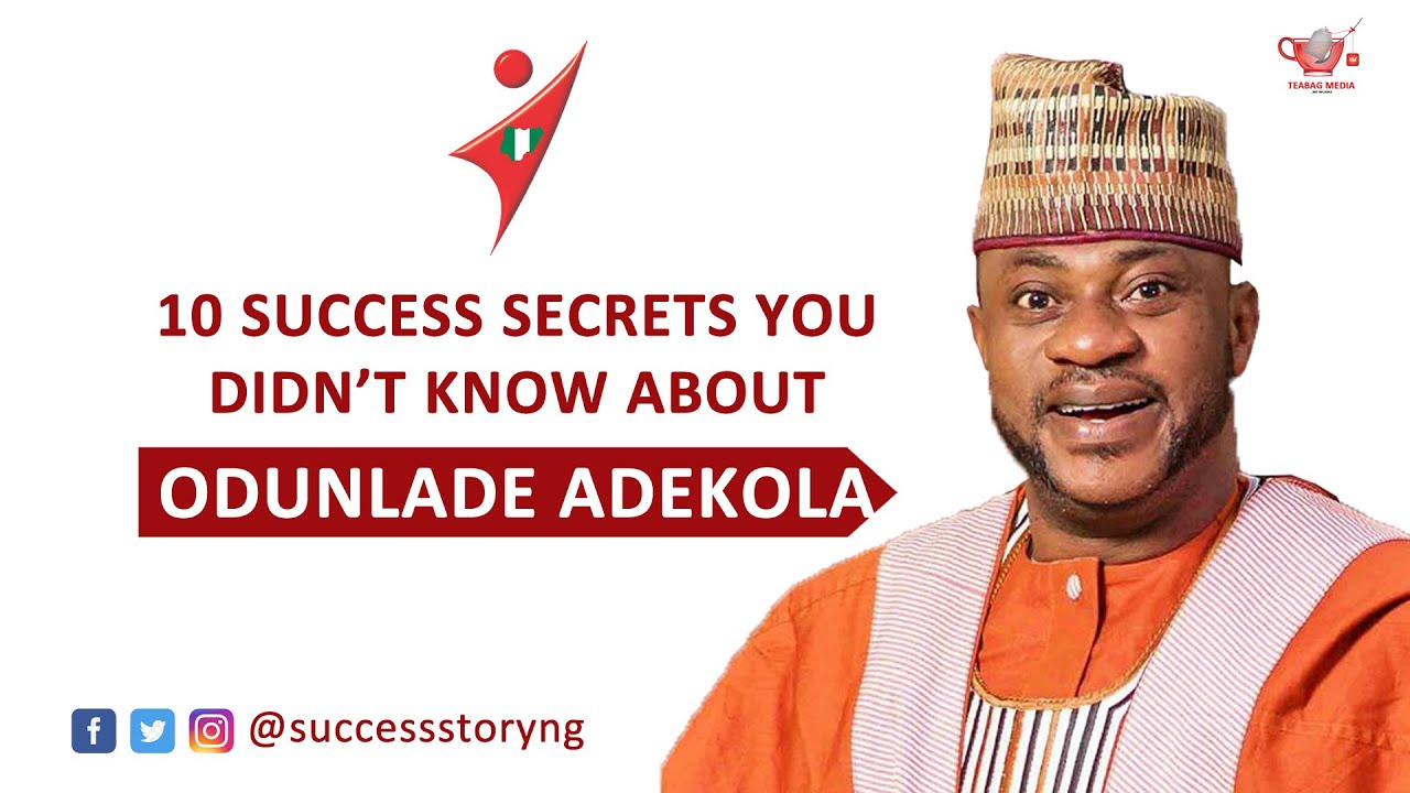 Download 10 SUCCESS SECRETS YOU DIDN'T KNOW ABOUT ODUNLADE ADEKOLA