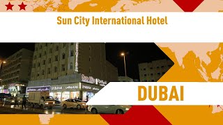 Sun City International Hotel 2 ⭐⭐| Review Hotel In Dubai, Uae