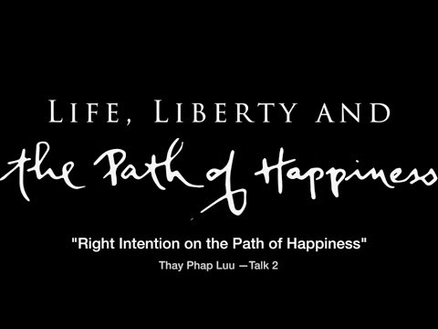 Right Intention on the Path of Happiness — Thay Phap Luu