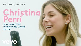 "Gambar cover Christina Perri - ""you mean the whole wide world to me"" Live Performance 