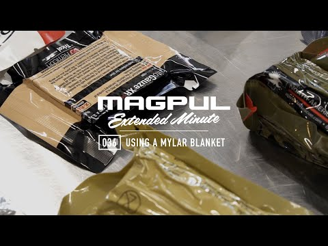 Magpul – Extended Minute – 036 Using a Mylar Blanket