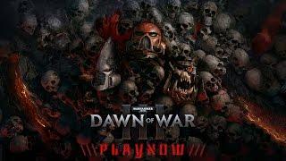 PlayNow: Warhammer 40,000 Dawn of War 3 Multiplayer Beta | PC Gameplay