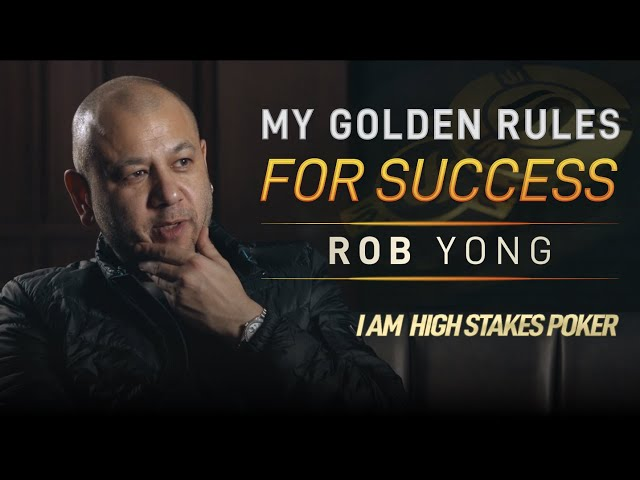 Rob Yong discusses his Golden Rules in Life and Poker