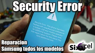 Repararrevivir samsung security error this phone has been flashed with